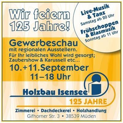 Holzbau Isensee - Wir feiern 125 Jahre !